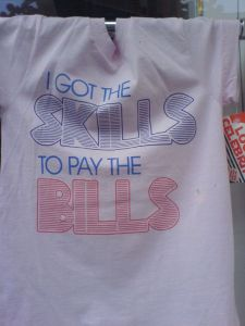 I got the Skills to pay the Bills!
